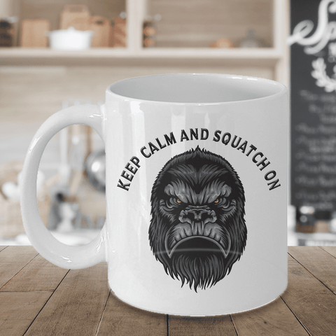 Image of Keep Calm and Squatch On, Bigfoot Hunter Gift