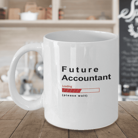 Image of Future Accountant  Loading Please Wait Coffee Mug Gifts for Women and Men, Vets in Training Cups