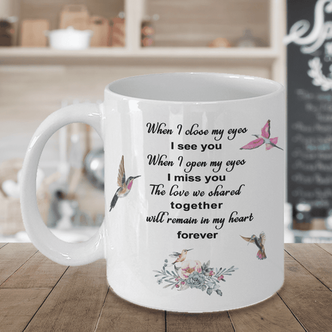 Image of Hummingbird Bereavement Mug When I close my eyes I see you... In Loveing Memory Coffee Cup