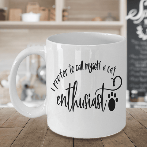 Image of Cat Mom Gift I Prefer to Call Myself a Cat Enthusiast Crazy Cat Lady Gift ideas