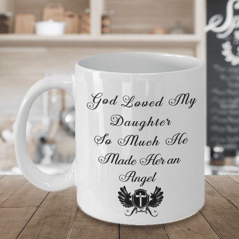 Daughter Memorial Gift God Loved My Daughter So Much...Bereavement Remembrance Gift