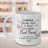 """Memorial Gift, I Have a Guardian Angel in Heaven.. Best Friend Memorial Gifts"