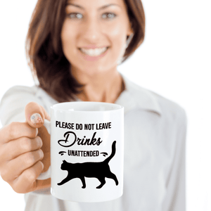 Funny Cat Coffee Mug Please Do Not Leave Drinks Unattended Black Cat Mug Gift