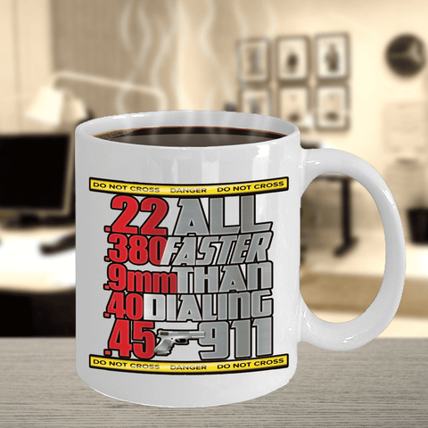 Image of All Faster Than Dialing 911 Funny Gun Lover Gifts  Fun Cop Gag Cup Ceramic Coffee Mug Gifts for Men