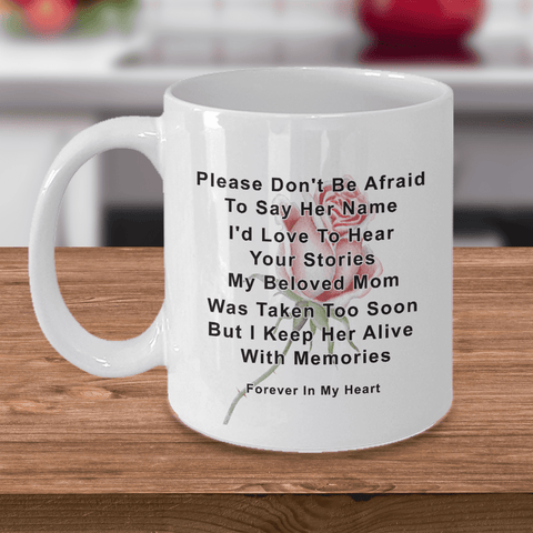 Image of Mom Memorial Gifts Memory of Mom Please Don't be Afraid To Say Her Name...Mom Remembrance Gifts
