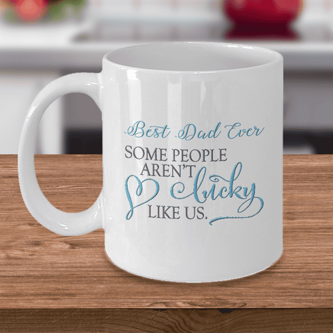 "Image of Gift for Dad ""Best Dad Ever, Some People Aren't Lucky Like Us"" Gift Dad, Father's Day Gift"