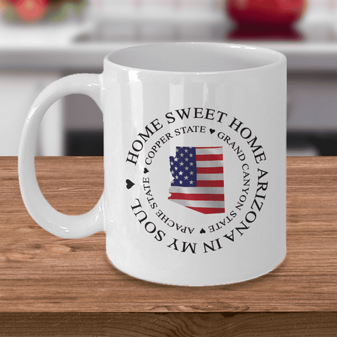 Image of Home Sweet Home Arizona In My Soul USA Gifts for Patriots