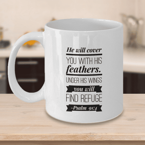 Faith Gift, He will cover you with his feathers. ..Psalm 91:4 Gift mug