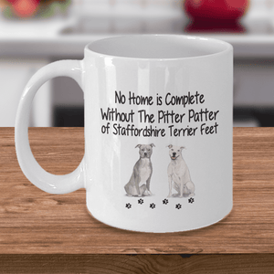 Dog Mug, No Home is Complete Without ... Staffordshire Terrier Dog Mug