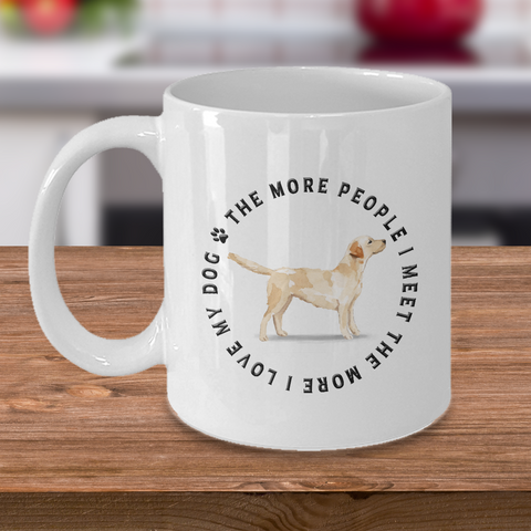 Image of Labrador Dog Gift, The More People I Meet, The More I Love My Dog, Labrador Dog Lover's Coffee Mug
