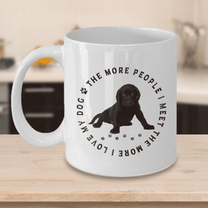 Labrador Dog Gift, The More People I Meet,.., Labrador Lover's Gift