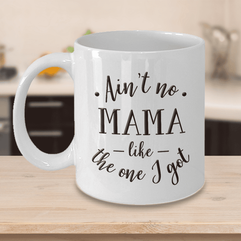 Image of Mom gift, Ain't No Mama Like The One I Got, Funny gift for Mama