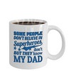 Super Hero Dad Mug  Some People Don't Believe in Superheroes  Father's Day Superhero