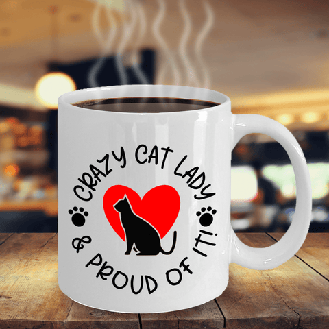 Image of Cat Lovers Gift Crazy Cat Lady and Proud of It Ceramic Coffee Mug Gift for Cat Ladies