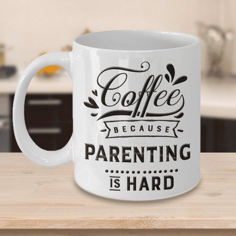 Image of Funny Gift for Parents, Coffee Because Parenting is Hard, Novelty Coffee Mug for Parents