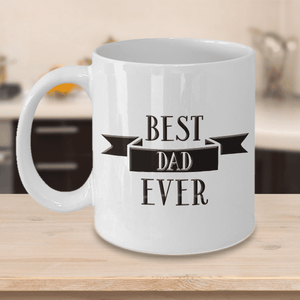 Coffee Mug Gift for Dad, Best Dad Ever, Work Mug for Dad