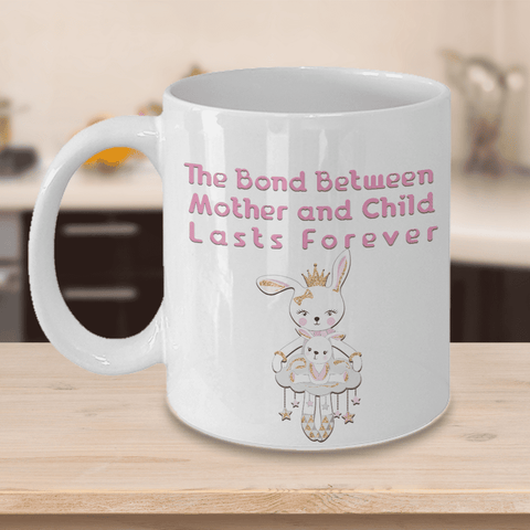 Image of Mom Gift for Rabbit Lovers The Bond Between Mother and Child Lasts... Rabbit Mug