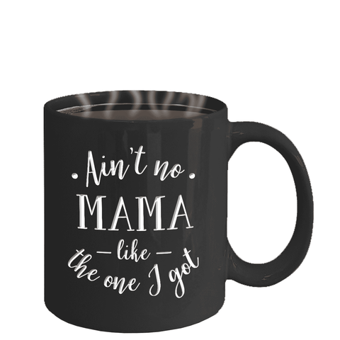 Image of Funny gift for Mama, Ain't No Mama Like The One I Got, Mom gift