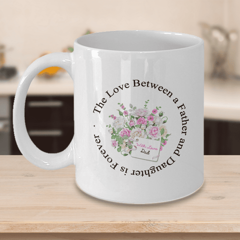 "Image of Gift For Daughter, ""The Love Between a Father and Daughter is Forever"" Gift Coffee Mug Love Dad"
