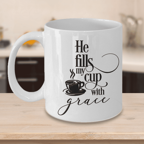 Image of Christian Faith Gift He Fills My Cup With Grace Bible Scripture Gifts Faith Coffee Mug