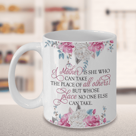 Image of Gift for Mother, A Mother Is She Who can Take The Place Of All Other.., Mom Gift