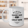 Gift for Mom, Behind Every Good Kid is a Great Mom, Mom Gift