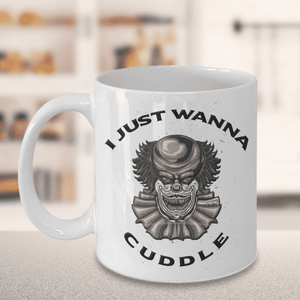Scary Horror Clown Teacup  I Just Wanna Cuddle Coffee Mug Clown Gift