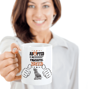 Dog Lover Gift, Adopted Is My Favorite Breed Mutt Dog Mug, Dog Adoption Mug
