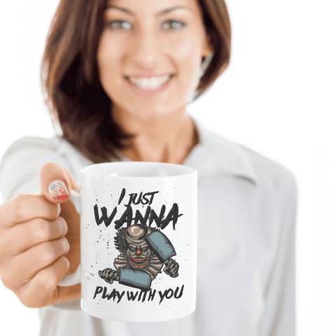 Scary Horror Clown Teacup I Just Wanna Play With You Funny Clown Ceramic Coffee Mug