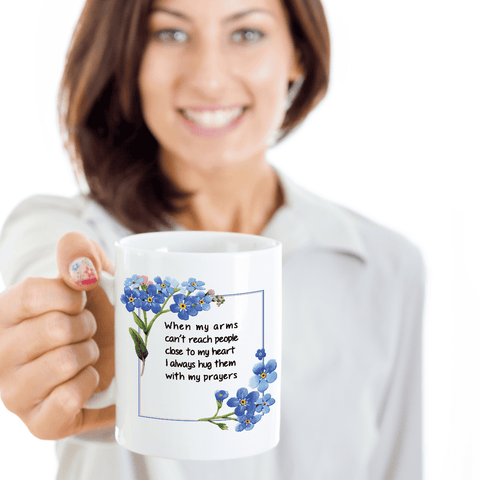 Image of Gift for Family, When my arms can't reach people.. Gift Mug for Loved Ones