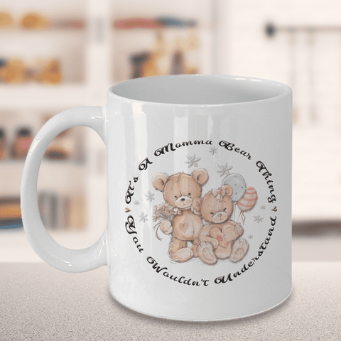 Image of Gift for Mom, It's a Momma Bear Thing, You Wouldn't Understand. Teddy bear Gift for Mom