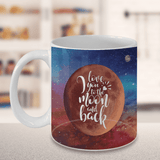 Love You To the Moon and Back, Space Mug With Moons