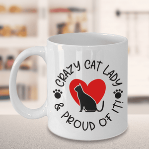 Cat Lovers Gift Crazy Cat Lady and Proud of It Ceramic Coffee Mug Gift for Cat Ladies