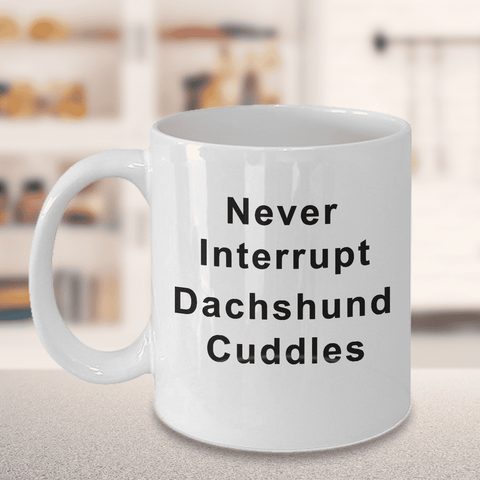 Image of Dachshund Coffee Mug Never Interrupt Dachshund Cuddles Dachshund Gifts for Women Men Tea Cup