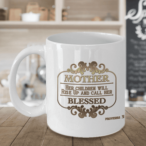 Faith Gift, Mother Her Children Will Rise Up and Call Her Blessed Proverbs 31, Gift for Mom