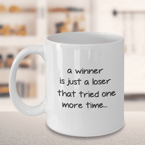 "Inspirational Gift, A winner is just a loser that tried one more time"" Motivational Gift"