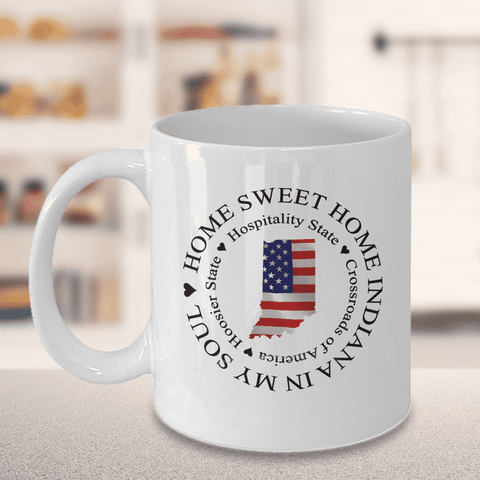 Image of Indiana Gift, Home Sweet Home Indiana In My Soul USA Gifts Coffee Mug