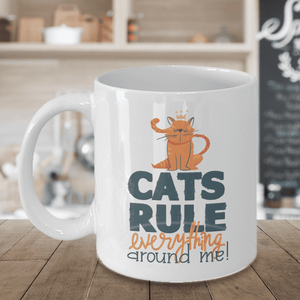 Funny Cat Mom Mug for Cat ladies and Guys Cat's Rule Everything Around Me Fun Cat Lover's Mug