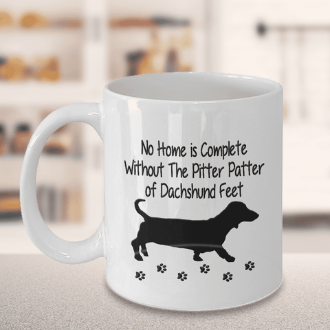 Image of Dog Mug, No Home is Complete Without The Pitter Patter of Dachshund Feet, Dachshund Dog Mug