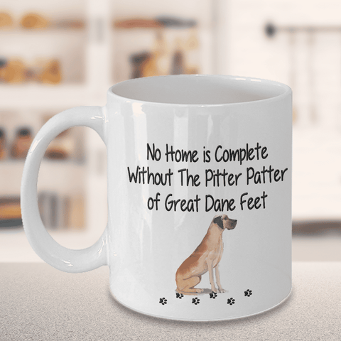 Dog Mug, No Home is Complete Without The Pitter Patter of Great Dane Feet, Great Dane Dog Mug