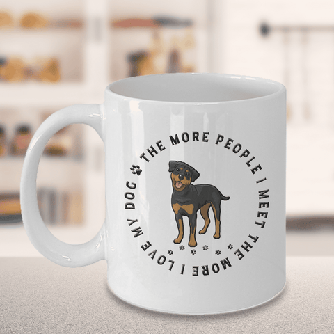 Image of Rottweiler Dog Gift, The More People I Meet, The More  I Love My Dog, Rottweiler Dog Lover's Gift