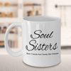 Best Friend Coffee Mug Gift Soul Sisters Best Friends Are Family We Choose Gift For Bestie