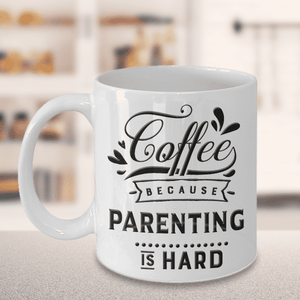 Funny Gift for Parents, Coffee Because Parenting is Hard, Novelty Coffee Mug for Parents