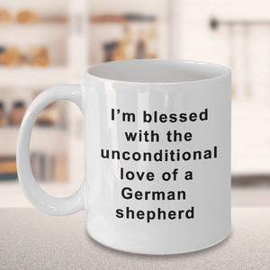 German Shepherd Mug I'm Blessed With the Unconditional Love of a German Shepherd