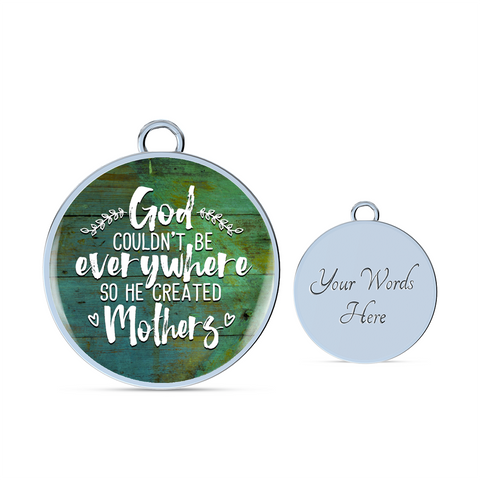 Best gift for Mother's Day Mom's Birthday God Couldn't Be Everywhere So He Created Mothers Pendant