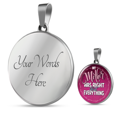 Image of Funny Gift for Mom My Mother Was Right About Everything Pendant Gift  For Mom