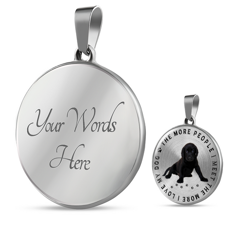 Black Labrador Puppy Dog Gift,The More People I Meet,... Labrador Lover's Pendant