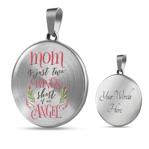 Gift for Mom, Mom Is Just Two Wings Short of an Angel, Ideal Mother's Day Gift