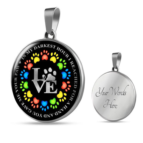 Image of In My  Darkest Hour You Gave Me Your Paw Pendant Gift Dog Mom Necklace
