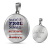 "Patriotic Gift, ""Land of the Free Because My Husband is Brave"" Wife Gift"